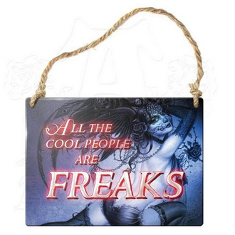 Schild ALCHEMY GOTHIC - All The Cool People Are Freaks, ALCHEMY GOTHIC