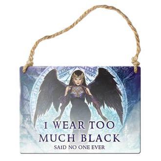 Schild ALCHEMY GOTHIC - I Wear Too Much Black, ALCHEMY GOTHIC